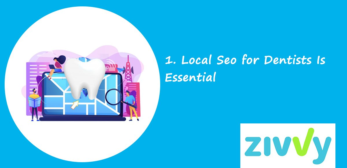 1. Local Seo for Dentists Is Essential