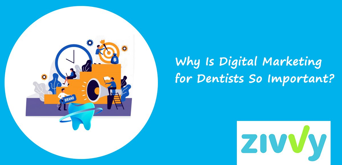 Why Is Digital Marketing for Dentists So Important?